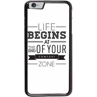 Ayaashii Life Begins At Your Point Back Case Cover for Apple iPhone 6
