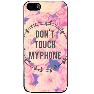 Ayaashii Dont Touch My Phone Back Case Cover for Apple iPhone 5::Apple iPhone 5S