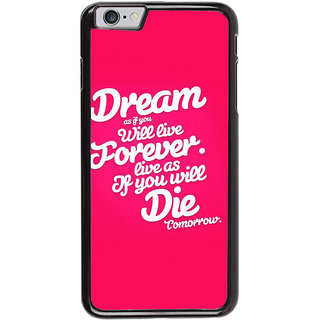 Ayaashii Dream Forever Die Back Case Cover for Apple iPhone 6S