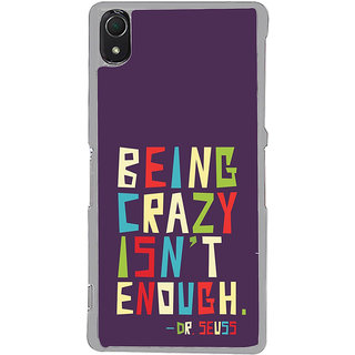 ifasho Crazy Quotes Back Case Cover for Sony Xperia Z3