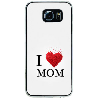 ifasho Love Quotes I love mom Back Case Cover for Samsung Galaxy S6
