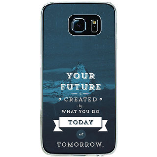 ifasho Good Quote On Future Back Case Cover for Samsung Galaxy S6