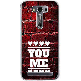 ifasho Quote On Love you and me Back Case Cover for Zenfone 2 Laser ZE500KL