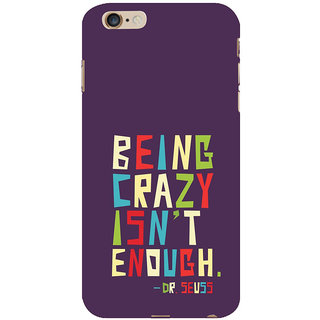 ifasho Crazy Quotes Back Case Cover for Apple iPhone 6S Plus