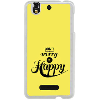 ifasho Dont worry be happy Back Case Cover for Yureka