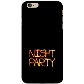 ifasho Night party Back Case Cover for Apple iPhone 6S Plus
