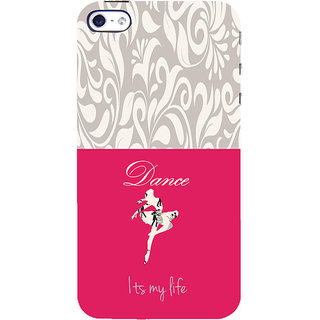 ifasho Dance its my life Back Case Cover for Apple iPhone 5