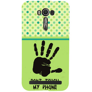 ifasho Modern Art Design  dont touch my phone with palm Back Case Cover for Asus Zenfone 2 Laser ZE601KL