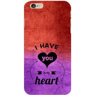 ifasho I have you in my heart Back Case Cover for Apple iPhone 6S Plus