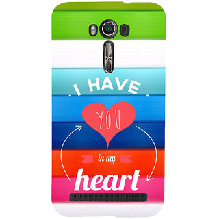 ifasho I have you in my heart Back Case Cover for Asus Zenfone 2 Laser ZE601KL