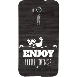 ifasho enjoy little things Back Case Cover for Asus Zenfone 2 Laser ZE601KL