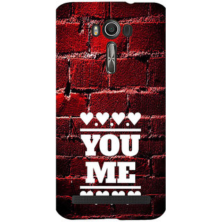 ifasho Quote On Love you and me Back Case Cover for Asus Zenfone 2 Laser ZE601KL