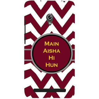 ifasho Main Aisha hi hun in quote in arrows Back Case Cover for Asus Zenfone 5