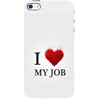 ifasho Love Quotes I love my job Back Case Cover for Apple iPhone 5