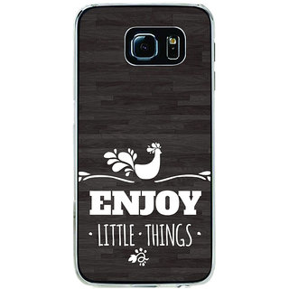 ifasho enjoy little things Back Case Cover for Samsung Galaxy S6