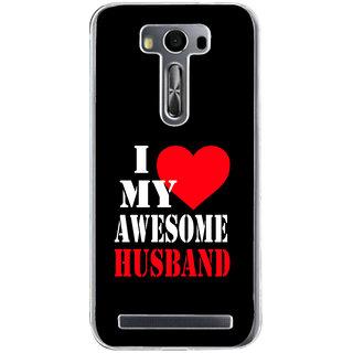 ifasho I love my husband quotes Back Case Cover for Zenfone 2 Laser ZE500KL