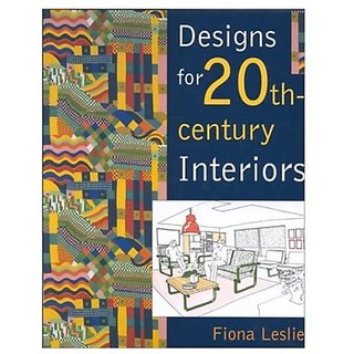 Designs for the 20th Century Interiors