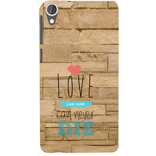 ifasho Love Can Not Die Back Case Cover for HTC Desire 820