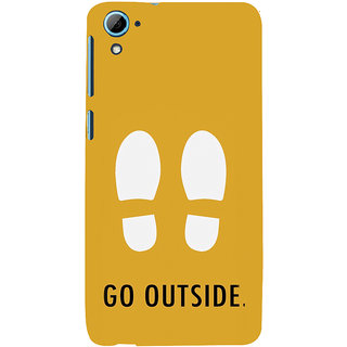 ifasho life Quotes go outside Back Case Cover for HTC Desire 826
