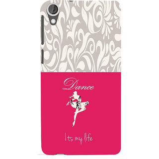 ifasho Dance its my life Back Case Cover for HTC Desire 820
