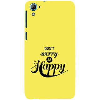 ifasho Dont worry be happy Back Case Cover for HTC Desire 828