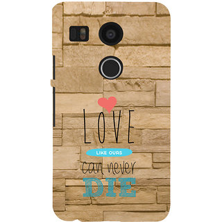 ifasho Love Can Not Die Back Case Cover for Google Nexus 5X