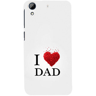 ifasho Love Quotes I love dad Back Case Cover for HTC Desire 626