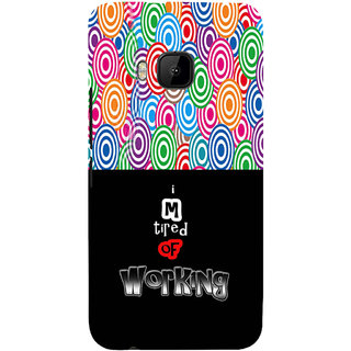 ifasho Life quote tired of working Back Case Cover for HTC One M9