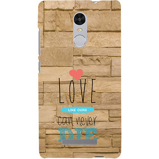 ifasho Love Can Not Die Back Case Cover for REDMI Note 3