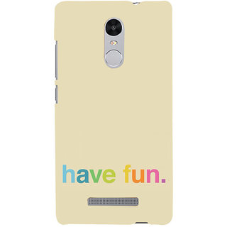ifasho Modern Quotes have fun Back Case Cover for REDMI Note 3