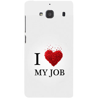 ifasho Love Quotes I love my job Back Case Cover for Redmi 2S