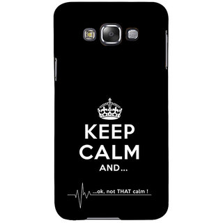 ifasho Nice Quote On Keep Calm Back Case Cover for Samsung Galaxy E7