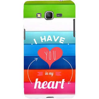 ifasho I have you in my heart Back Case Cover for Samsung Galaxy Grand Prime