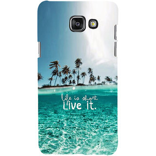 ifasho life is short live it Back Case Cover for Samsung Galaxy A7 A710 (2016 Edition)