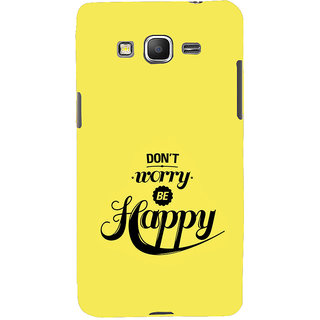 ifasho Dont worry be happy Back Case Cover for Samsung Galaxy Grand Prime