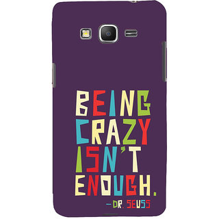 ifasho Crazy Quotes Back Case Cover for Samsung Galaxy Grand Prime