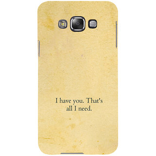 ifasho I have you thats all I need Back Case Cover for Samsung Galaxy E7