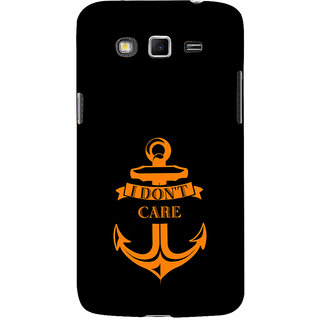 ifasho I dont care quotes Back Case Cover for Samsung Galaxy Grand