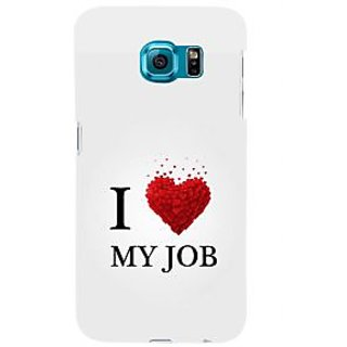 ifasho Love Quotes I love my job Back Case Cover for Samsung Galaxy S6 Edge Plus