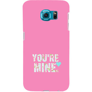 ifasho Love Quotes you are mine Back Case Cover for Samsung Galaxy S6 Edge Plus