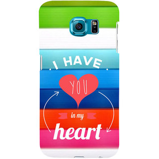ifasho I have you in my heart Back Case Cover for Samsung Galaxy S6