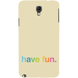 ifasho Modern Quotes have fun Back Case Cover for Samsung Galaxy Note3 Neo