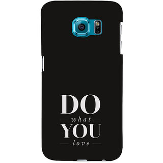 ifasho Modern Quotes Do what you love Back Case Cover for Samsung Galaxy S6 Edge Plus