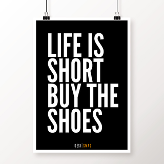 Desi Swag Multicolor Paper Posters Life Is Short Buy The Shoes