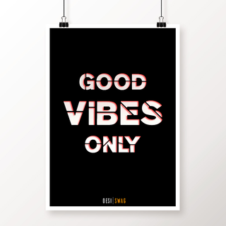 Desi Swag Multicolor Paper Posters Good Vibes Onlt W/B
