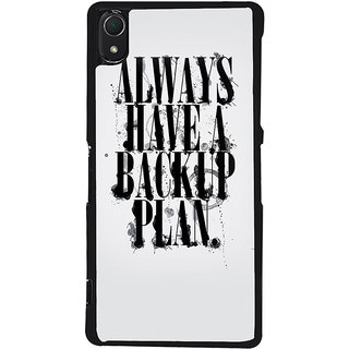 Ayaashii Always Have A Backup Plan Back Case Cover for Sony Xperia Z2::Sony Xperia Z2 L50W D6502 D6503
