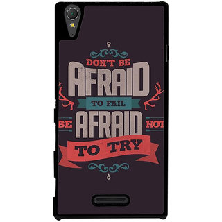 Ayaashii Don't Be Afraid Back Case Cover for Sony Xperia T3