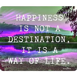 Happiness Is Not A Destination Its A Way Of Life Mousepad by Atomic Market