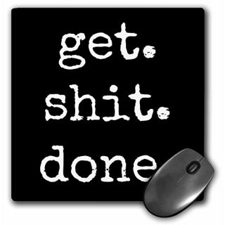 Get Shit Done White Lettering On A Black Background - Mouse Pad, 8 by 8 inches (mp_213309_1)