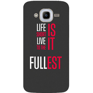 GripIt Life Is Short Printed Case for Samsung Galaxy J2 (2016)